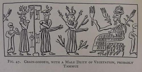 "Professor Langdon suggested that the below seated deity might be Tammuz as a god of grain and vegetation. Ears of grain grow from his shoulders (cf. p. 90. Stephen Herbert Langdon. The Mythology of All Races- Semitic. Vol. 5. Boston. Marshall Jones Company. 1931). Langdon noted that Tammuz/Dumuzi had many roles and manifestations. He was not only associated with dying and resurrected vegetation, he was also identified with freshwater, for water was essential in the irrigation canals of lower Mesopotamia to sustain life. A number of hymns ask Damu/Dumuzi to ""arise from the river,"" to a degree, the annual flooding or rising of the Euphrates and Tigris rivers would assure plentiful water for crops. ""O man, my Damu, my irrigator thou art."" (p. 343, Langdon) http://www.bibleorigins.net/TammuzGrainGodSeal.html"
