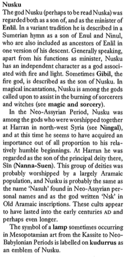 Excerpt from the entry on Nusku, Jeremy Black and Anthony Green, Gods, Demons and Symbols of Ancient Mesopotamia, 1992, p. 145.